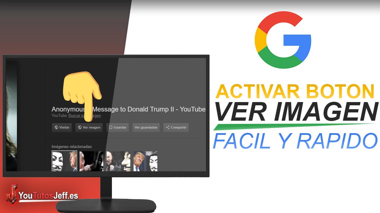 Activar Botón Ver Imagen en Google Imágenes - Fácil