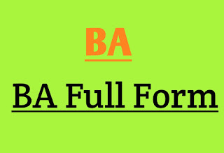 Complete Full Form of BA and Details about BA Full Form