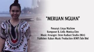 Lirik Meruan Nguan - Lieya Mathew
