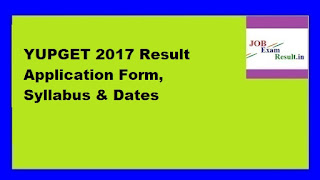 YUPGET 2017 Result Application Form, Syllabus & Dates