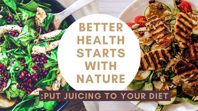 Better Health Starts With Nature: Put Juicing To Your Diet