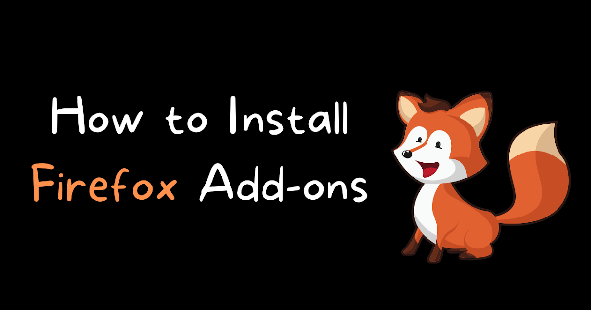 How to Install Firefox Add-ons