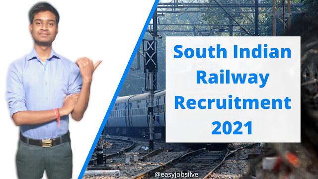 South Indian Railway Recruitment 2021