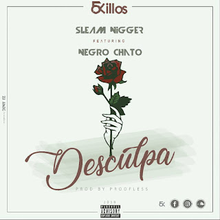 Sleam Nigger Feat. Negro Chato - Desculpa (2018) [DOWNLOAD]