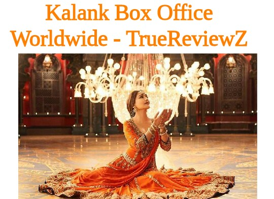 Kalank Box Office Collection Worldwide | Day Wise | India