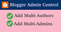 Blogger Admin Control Panel - How to Add Multi Admins & Authors