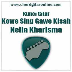 Chord Kowe Sing Gawe Kisah Nella Kharisma