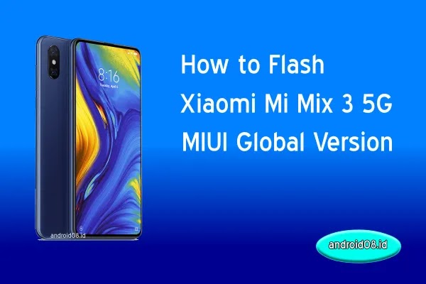 Flashing Mi Mix 3 5G MIUI Global