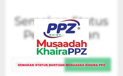 Semakan Status Bantuan Musaadah Khaira PPZ 2020 Online