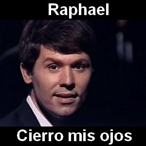 Raphael - Cierro mis ojos