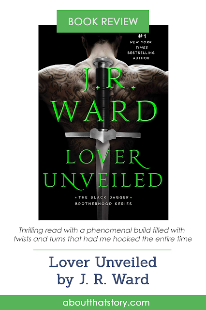 Book Review: Lover Unveiled by J. R. Ward | About That Story