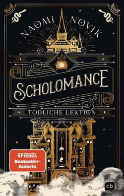 Bücherblog. Rezension. Buchcover. Scholomance - Tödliche Lektion (Band 1) von Naomi Novik. Jugendbuch. Fantasy. cbj.