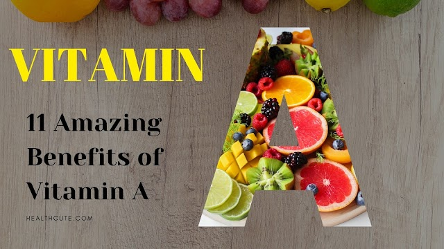 11 Amazing Benefits of Vitamin A