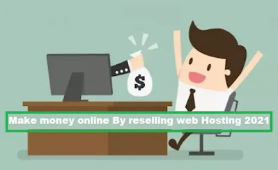 Make money online By reselling web Hosting 2021