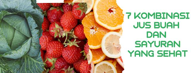 7 Kombinasi Jus Buah Dan Sayuran