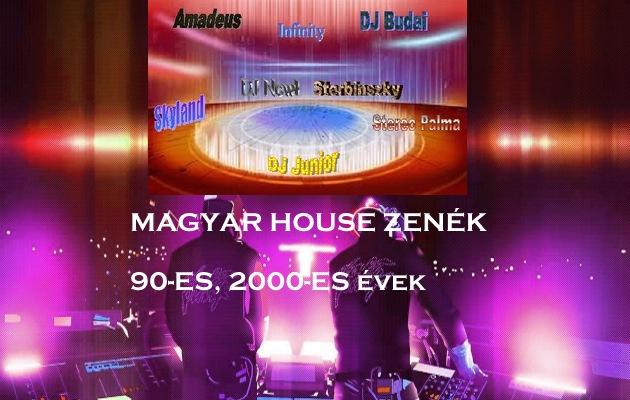 Magyar house zenék 90-es, 2000-es évek