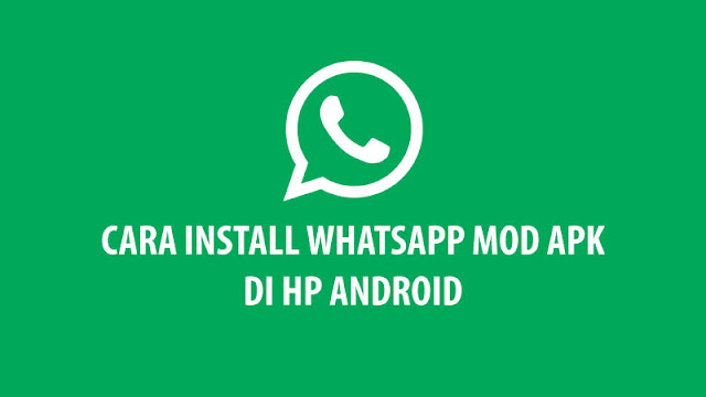 Cara Install WhatsApp MOD APK di Android