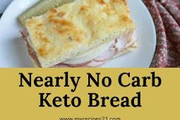 Nearly No Carb Keto Bread