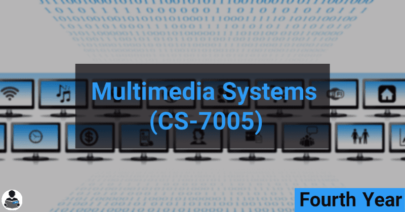 Multimedia Systems (CS-7005) RGPV notes CBGS Bachelor of engineering