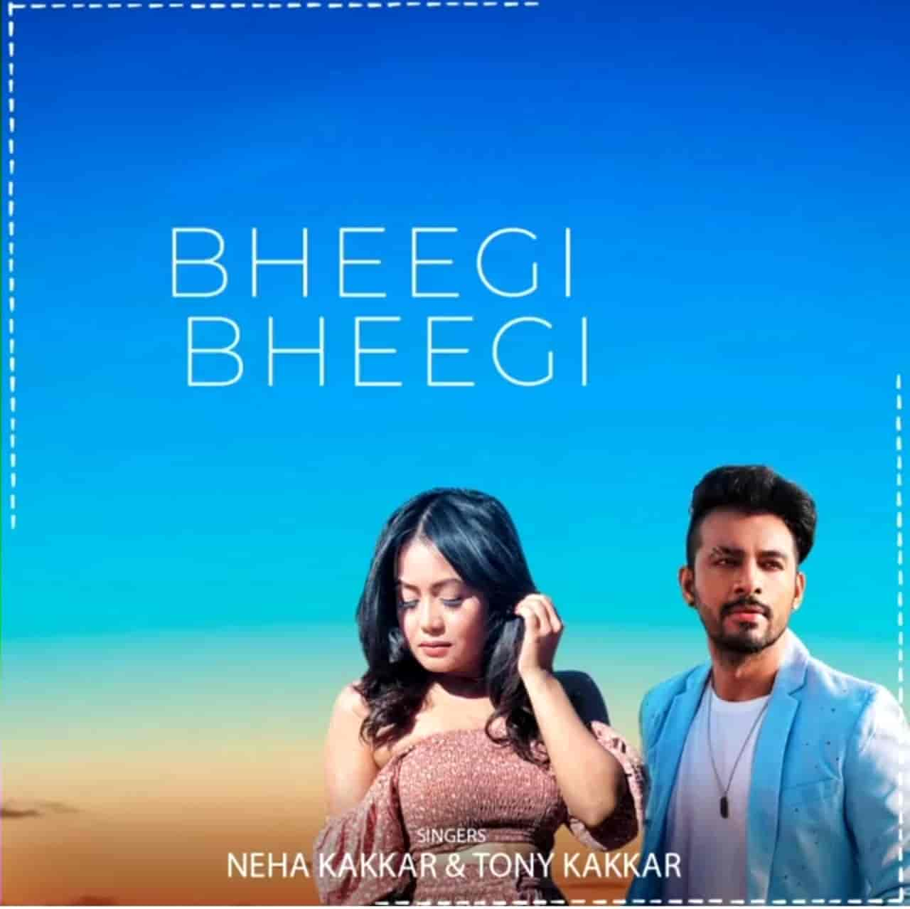Bheegi Bheegi Song Lyrical Image Features Neha Kakkar, Tony Kakkar