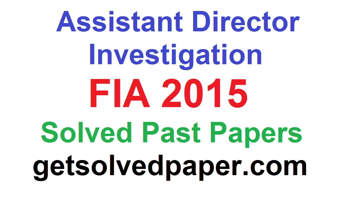 Assistant Director Investigation | FIA Past Papers