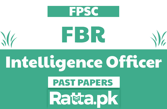 FPSC FBR Intelligence Officer solved Past Papers pdf