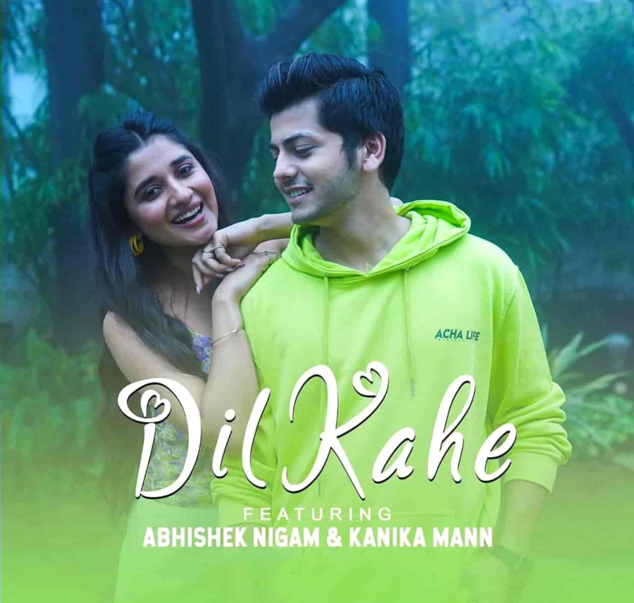 Dil Kahe Hindi Song Image Features Abhishek Nigam and Kanika Man