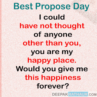I could have not thought of anyone other than you, you are my happy place. Would you give me this happiness forever?