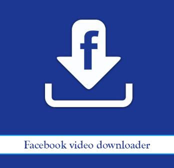 تحميل تطبيق لتنزيل فيديوهات فيس بوك علي هاتفك بجودة عالية