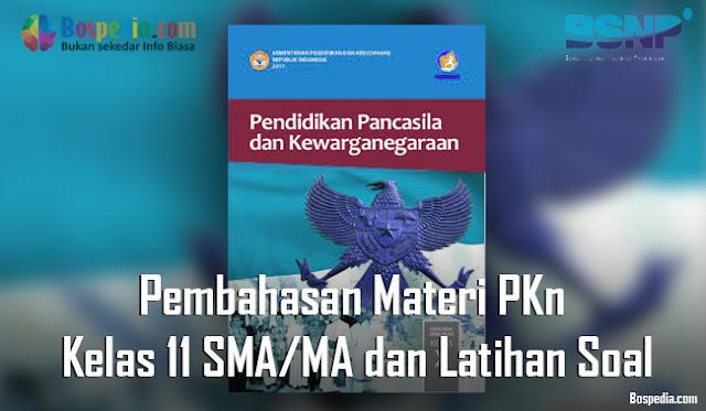 Pembahasan Materi PKn Kelas 11 SMA/MA dan Latihan Soal