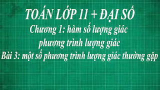 oán lớp 11 Bài 3 Một số phương trình lượng giác thường gặp + Pt bậc 1 đv 1 hàm số lượng giác