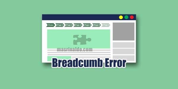 Memperbaiki Notifikasi Breadcrumb Error di Google Search Console Blogger
