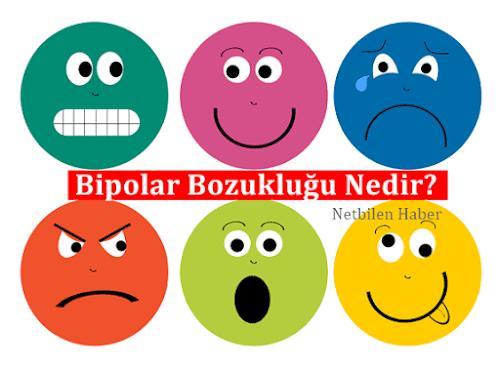 Tam Anlamıyla Bipolar Bozukluk Nedir Kısaca