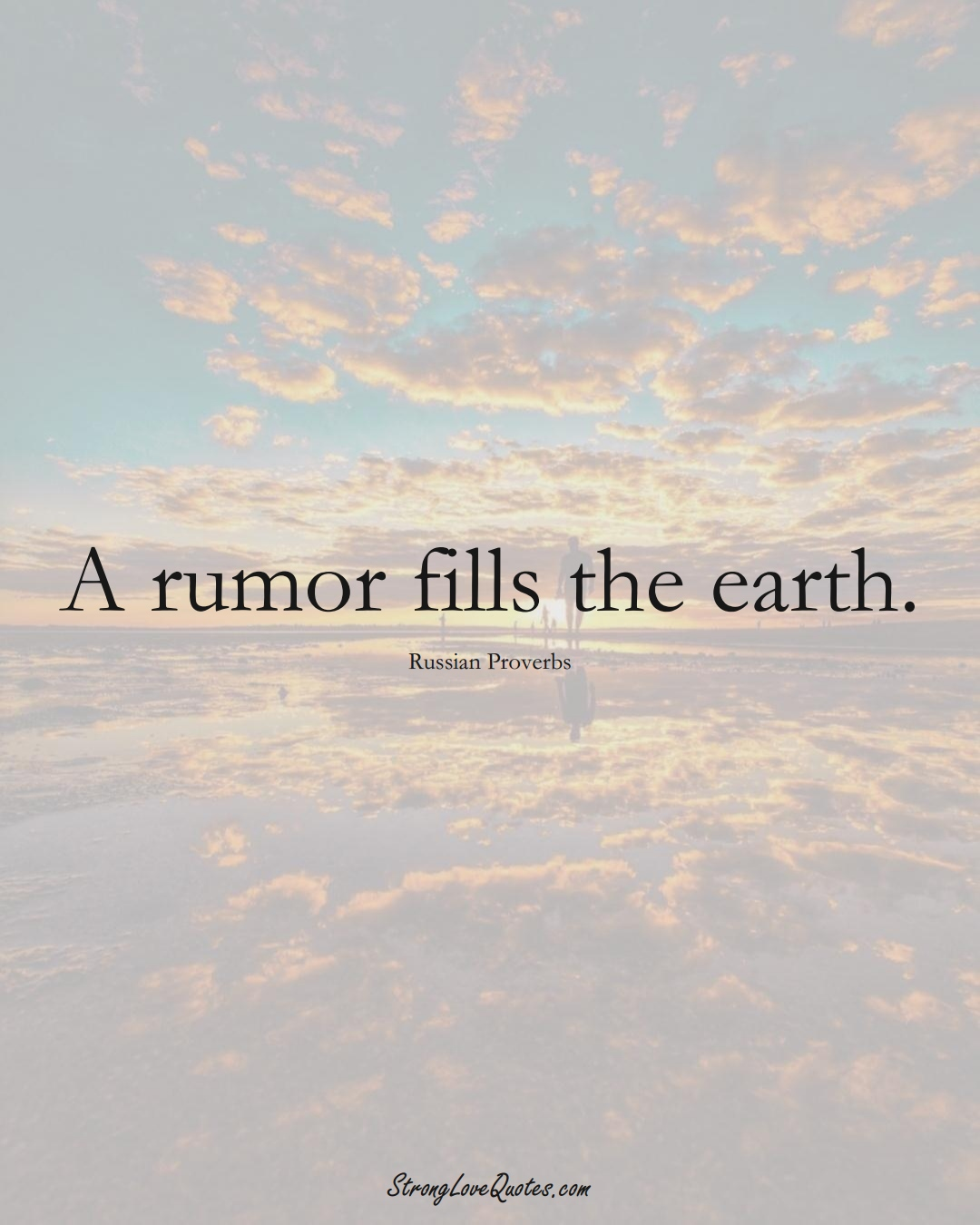 A rumor fills the earth. (Russian Sayings);  #AsianSayings