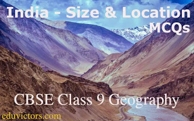 CBSE Class 9 Geography: India - Size and Location (MCQs) (#class9Geography)(#cbse2021)(#eduvictors)