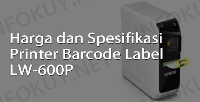 harga dan spesifikasi printer barcode label lw-600p