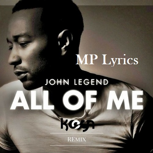 lyrics all of me |  all of me [John Legend]
