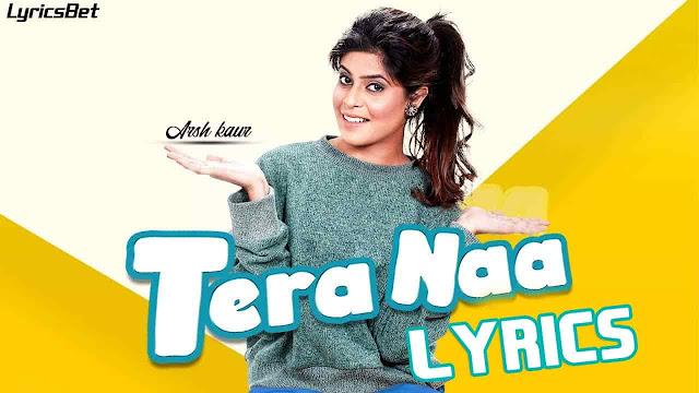 Tera Naa Lyrics - Arsh Kaur