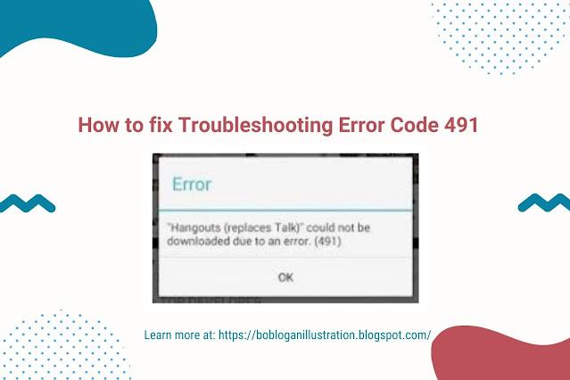 How to fix Troubleshooting Error Code 491