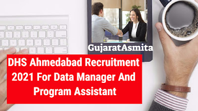 DHS Ahmedabad Recruitment 2021 For Data Manager And Program Assistant