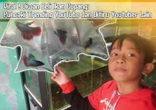 Viral ! Diwan Beli Ikan Cupang: Puncaki Trending YouTube dan Ditiru Youtuber Lain