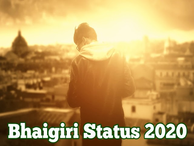 Best new collection of Bhaigiri status in Hindi for WhatsApp, Facebook 2020