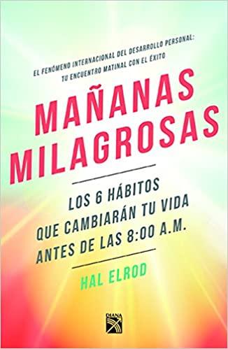 Mañanas milagrosas (Hal Elrod)