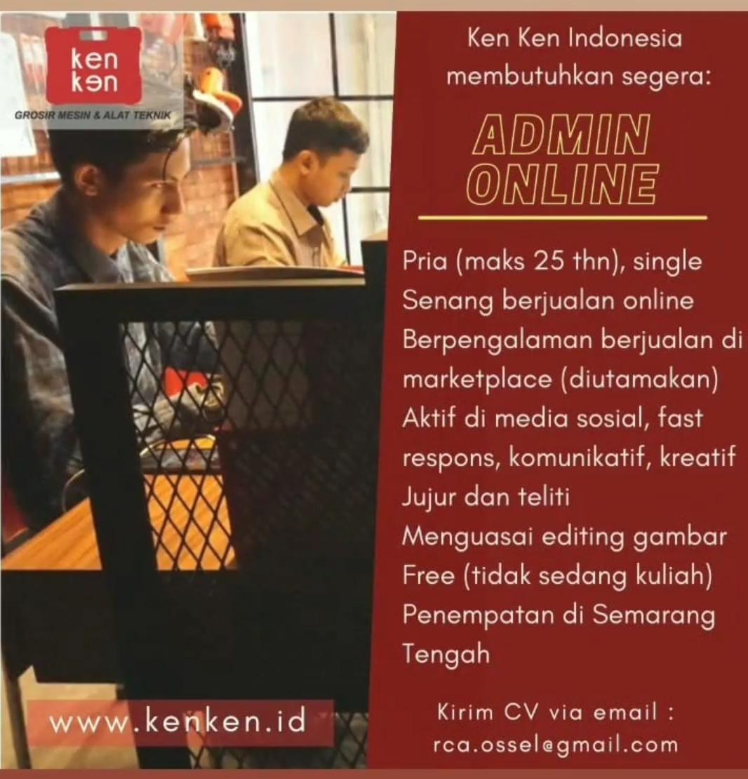Informasi Lowongan Kerja Ken Ken Indonesia, Ken Ken Indonesia membutuhkan segera ADMIN ONLINE, kuakifikasi dan alamat pengiriman berkas lamaran daoat dilihat pada gambar dibawah ini ya....
