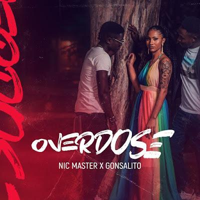 Nic Master & Gonsalito - Overdose [Download] 2021