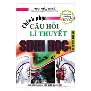 Chinh Phục Câu Hỏi Lí Thuyết Sinh Học Theo Chủ Đề ebook PDF-EPUB-AWZ3-PRC-MOBI