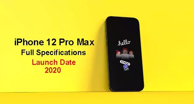 iPhone 12 pro max: Full specifications, Launch date, price 2020