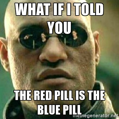 Image result for blue pill or red pill meme