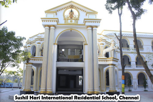 Sushil Hari International Residential School, Chennai