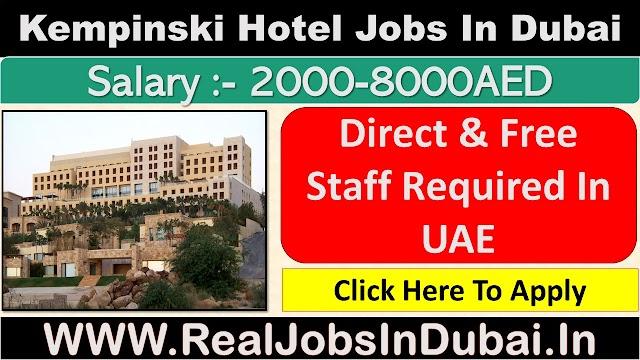Kempinski Hotel Jobs In Dubai - UAE 2021